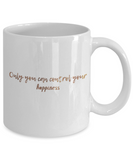 Get well mugs for women , Only you can control your happiness - White Coffee Mug Tea Cup 11 oz Gift