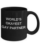 Gay naughty gifts - World's okayest Gay Partner - Gifts for Gays & Gay Partners, Funny Mugs Gift Ideas 11 Oz