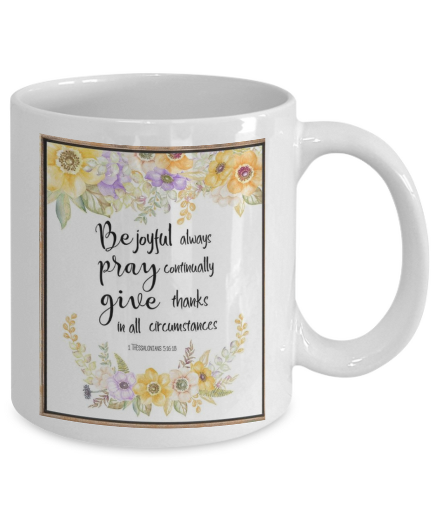 Bible verse mugs for women , Be joyful Pray Give - White Coffee Mug Porcelain Tea Cup 11 oz - Great Gift