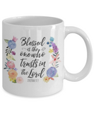 Scripture mugs for women , Blessed is the one who trusts in Lord  - White Coffee Mug Tea Cup 11 oz Gift