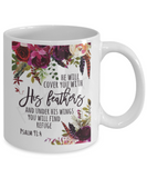 Scripture mugs for women , He will cover you with his feathers - White Coffee Mug Tea Cup 11 oz Gift