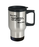 Gamer Gift Mug,If a guy pauses a video game just to text you back,Marry him-Travel Coffee Mug 14 oz