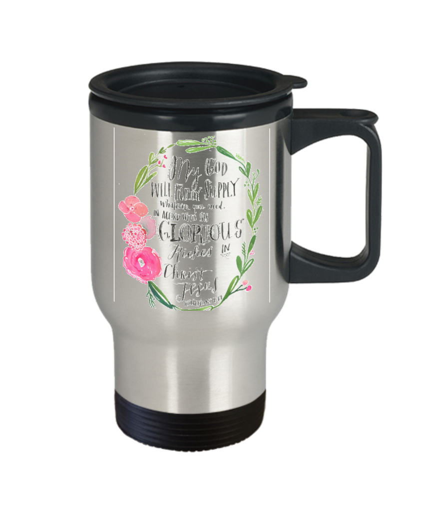 Bible verse mugs for women , My god will supply what you need - Stainless Steel Travel Insulated Tumblers Mug 14 oz - Great Gift