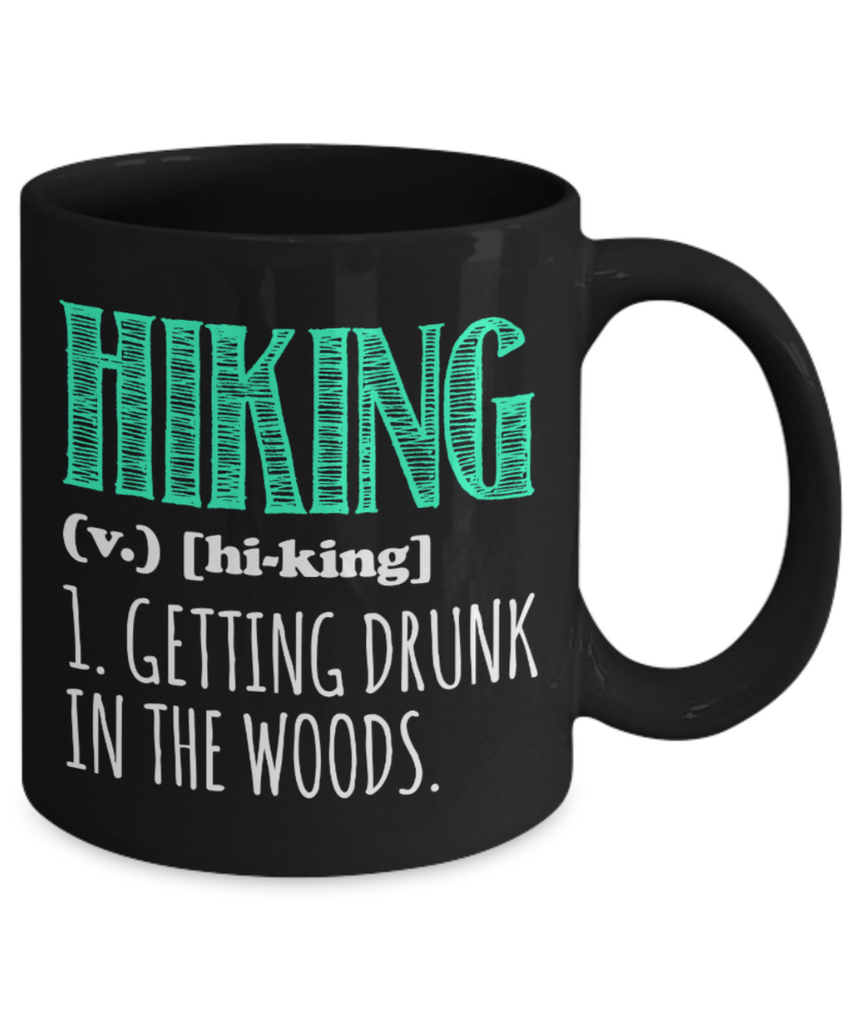 Hiking Lovers Mugs , Hiking getting drunk in woods - Black Coffee Mug Porcelain Tea Cup 11 oz - Great Gift