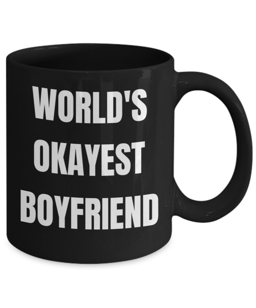 Gifts For Your Boyfriend - World's Okayest Boyfriend - Black Porcelain Coffee Cup,Premium 11 oz Funny Mugs Black coffee cup Gifts Ideas