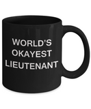 World's Okayest Lieutenant - Black Porcelain Coffee Cup,Premium 11 oz Funny Mugs Black coffee cup Gifts Ideas