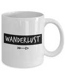 Pop culture lovers mugs , Wanderlust - White Coffee Mug Porcelain Tea Cup 11 oz - Great Gift