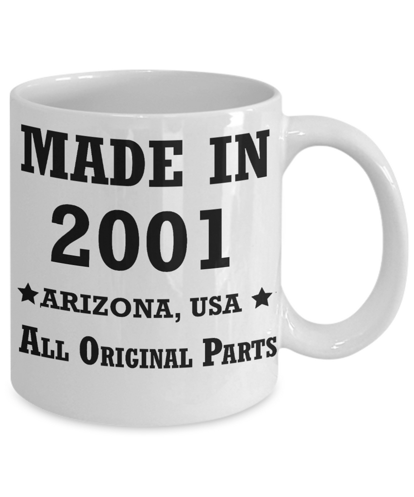 18th birthday gifts for women - Made in 2001 All Original Parts Arizona - Best 18th Birthday Gifts for family Ceramic Cup White, Funny Mugs Gift Ideas 11 Oz