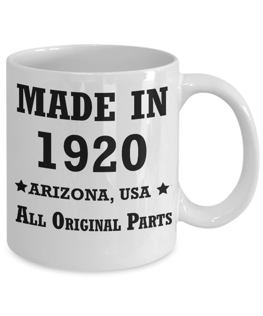 99th birthday gifts for Men/Women - Made in 1920 All Original Parts Arizona - Best 1st Birthday Gifts for family Ceramic Cup White, Funny Mugs Gift Ideas 11 Oz