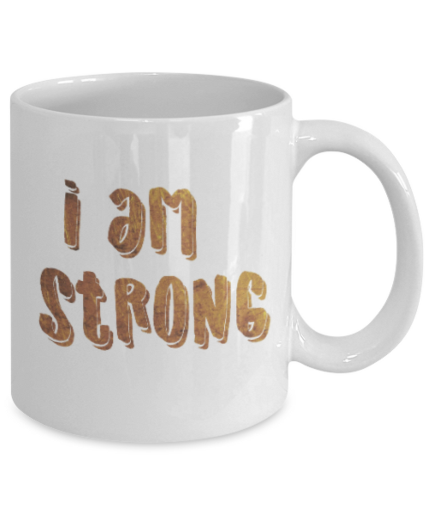 Get well mugs for women , I am strong - White Coffee Mug Tea Cup 11 oz Gift