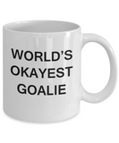 World's Okayest Goalie - White Porcelain Coffee Cup,Premium 11 oz Funny Mugs White coffee cup Gifts Ideas