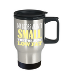 Boobs Lovers Mugs , My boobs are just low fat - Stainless Steel Travel Insulated Tumblers Mug 14 oz - Great Gift