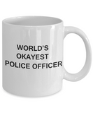 World's Okayest Police Officer - White Porcelain Coffee Cup,Premium 11 oz Funny Mugs White coffee cup Gifts Ideas