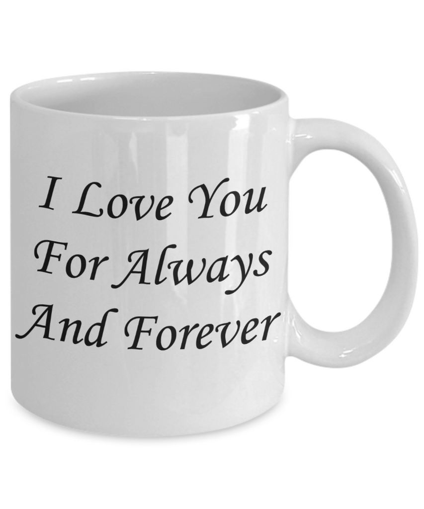 Mothers gift special love heart poem mug - I love you for Always & Forever - White Porcelain Coffee Mug Cute Ceramic Cup 11 oz