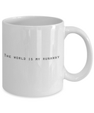 Positive mugs for women , The world is my runaway - White Coffee Mug Tea Cup 11 oz Gift