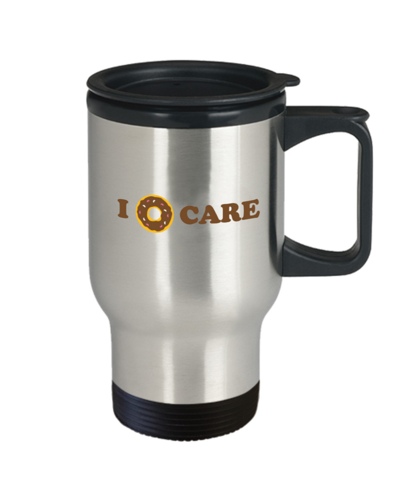 Beer Food Lovers mugs , I donut care - Stainless Steel Travel Insulated Tumblers Mug 14 oz - Great Gift