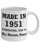 68th birthday gifts for women - Made in 1951 All Original Parts Arizona - Best 68th Birthday Gifts for family Ceramic Cup White, Funny Mugs Gift Ideas 11 Oz