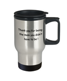 Mothers gift special love heart poem mug - Thank you for being the Mom you didn't have to be - Travel Mug, Premium 14 oz Travel Coffee cup