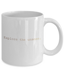 Positive mugs , Explore the unseen - White Coffee Mug Tea Cup 11 oz Gift