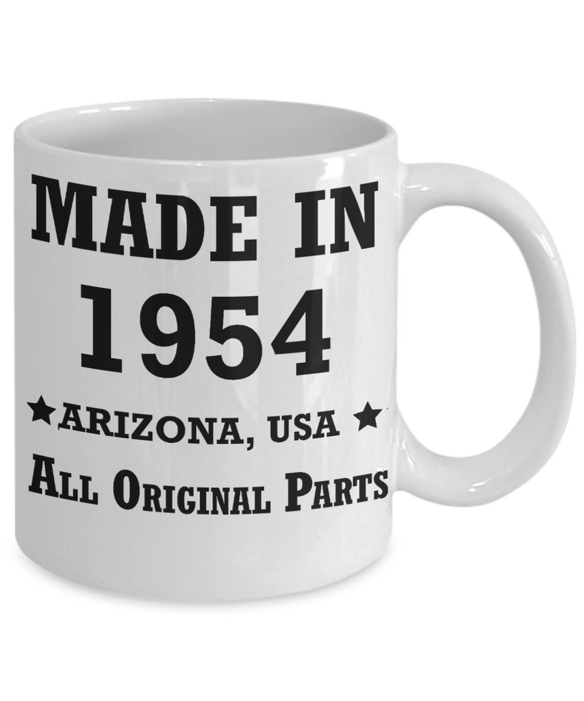 65th birthday gifts for women - Made in 1954 All Original Parts Arizona - Best 65th Birthday Gifts for family Ceramic Cup White, Funny Mugs Gift Ideas 11 Oz