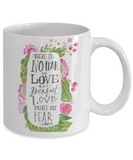 John 4:18 Bible quotes , There is no fear in love - White Coffee Mug Tea Cup 11 oz Gift