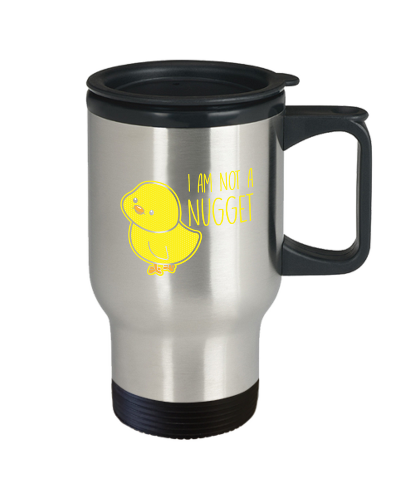 Gift gor animal lovers , Im not a nugget - Stainless Steel Travel Insulated Tumblers Mug 14 oz - Great Gift