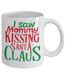Rumbles the cloud and santa's greatest gift - I Saw Mommy Kissing Santa Claus - Funny Santa Gift Mugs, Christmas Gifts for family Ceramic Cup White, Funny Mugs Gift Ideas 11 Oz
