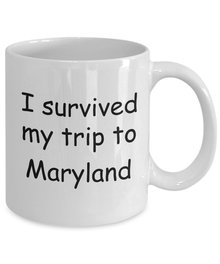Maryland mugs souvenirs , I survived my trip to Maryland - White Coffee Mug Tea Cup 11 oz Gift