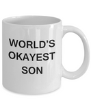 World's Okayest Son - White Porcelain Coffee Cup,Premium 11 oz Funny Mugs White coffee cup Gifts Ideas
