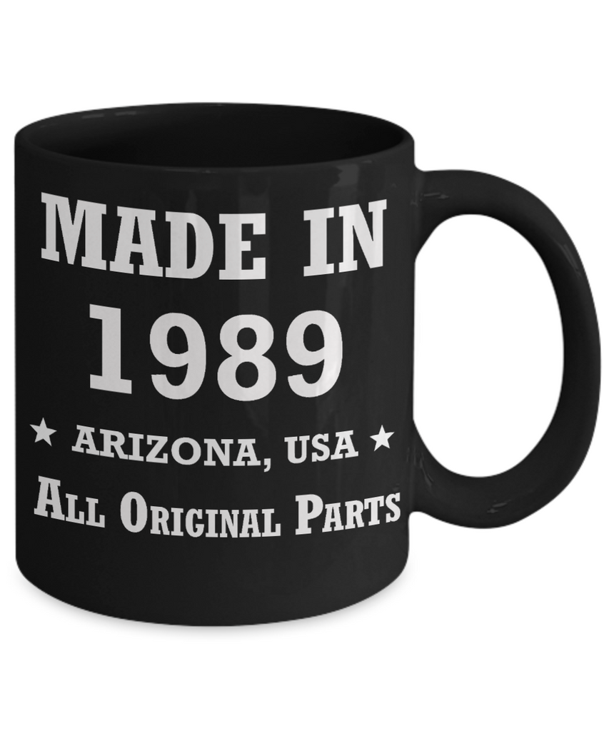 30ty birthday gifts - Made in 1989 All Original Parts Arizona - Best 30th Birthday Gifts for family Ceramic Cup Black, Funny Mugs Gift Ideas 11 Oz