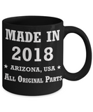 1sr birthday girl gifts - Made in 2018 All Original Parts Arizona - Best 1st Birthday Gifts for family Ceramic Cup Black, Funny Mugs Gift Ideas 11 Oz