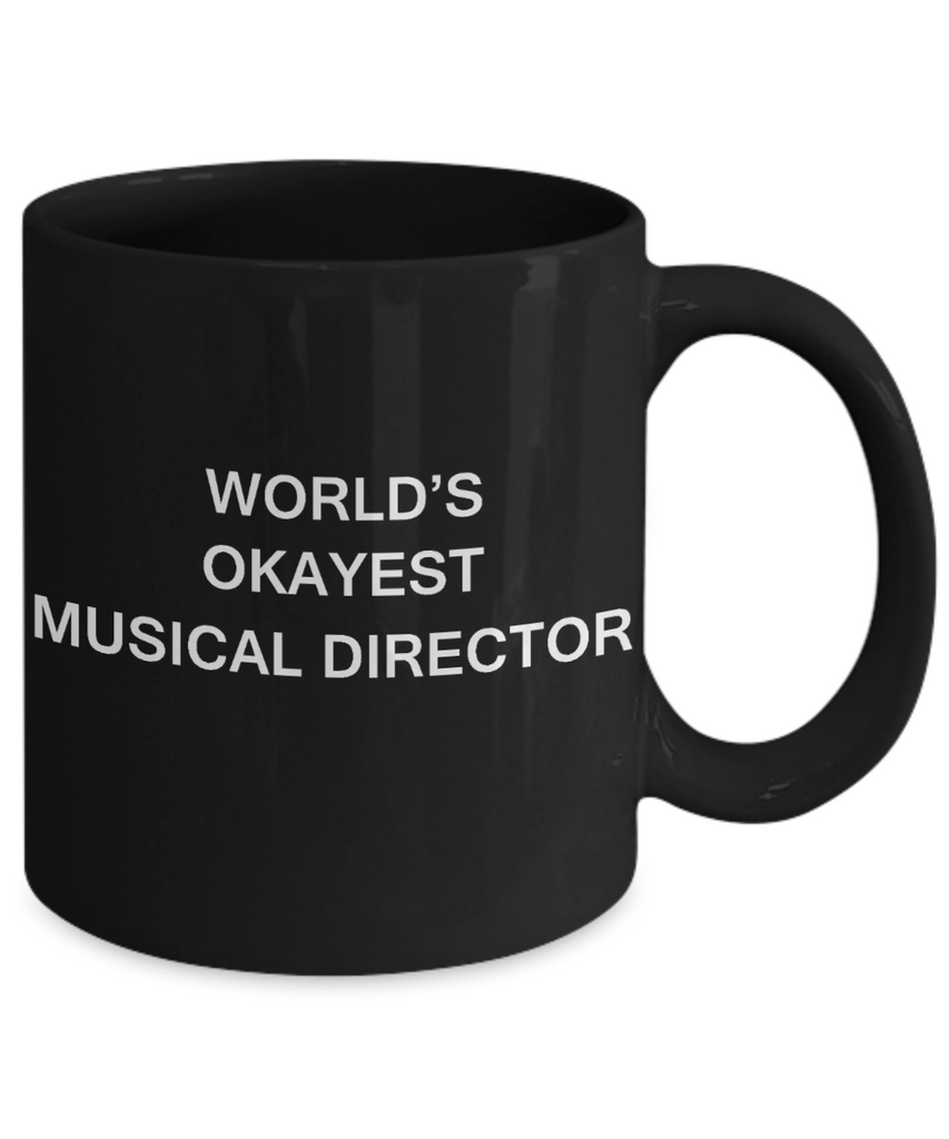 Musical Director Gifts - World's Okayest Musical Directors - Birthday Gifts Ceramic Cup Black, Funny Mugs Gift Ideas 11 Oz