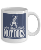Personalized Dog Lover Gift Coffee mug,Ban Stupid People Not Dogs-White Porcelain Coffee Mug 11 oz