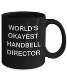 Handbell Director Gifts - World's Okayest Handbell Director - Birthday Gifts Ceramic Cup Black, Funny Mugs Gift Ideas 11 Oz