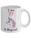 Unicorn Birthday gift 77th Birthday Gift for Women - I Am 77 & Magical Unicorn Mug - Funny White Porcelain Coffee 11 oz - Born In 1943