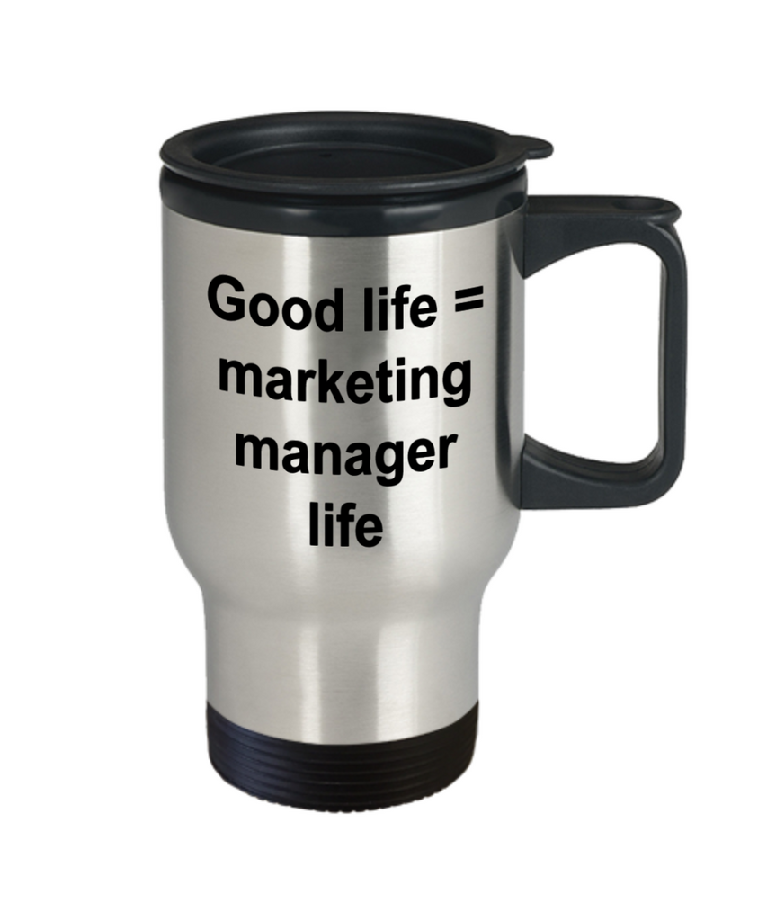 Marketing manager gifts mugs, Good Life = Marketing manager life - Funny Travel Mug, Premium 14 oz Travel Coffee cup