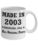 16th birthday gifts for women - Made in 2003 All Original Parts Arizona - Best 16th Birthday Gifts for family Ceramic Cup White, Funny Mugs Gift Ideas 11 Oz