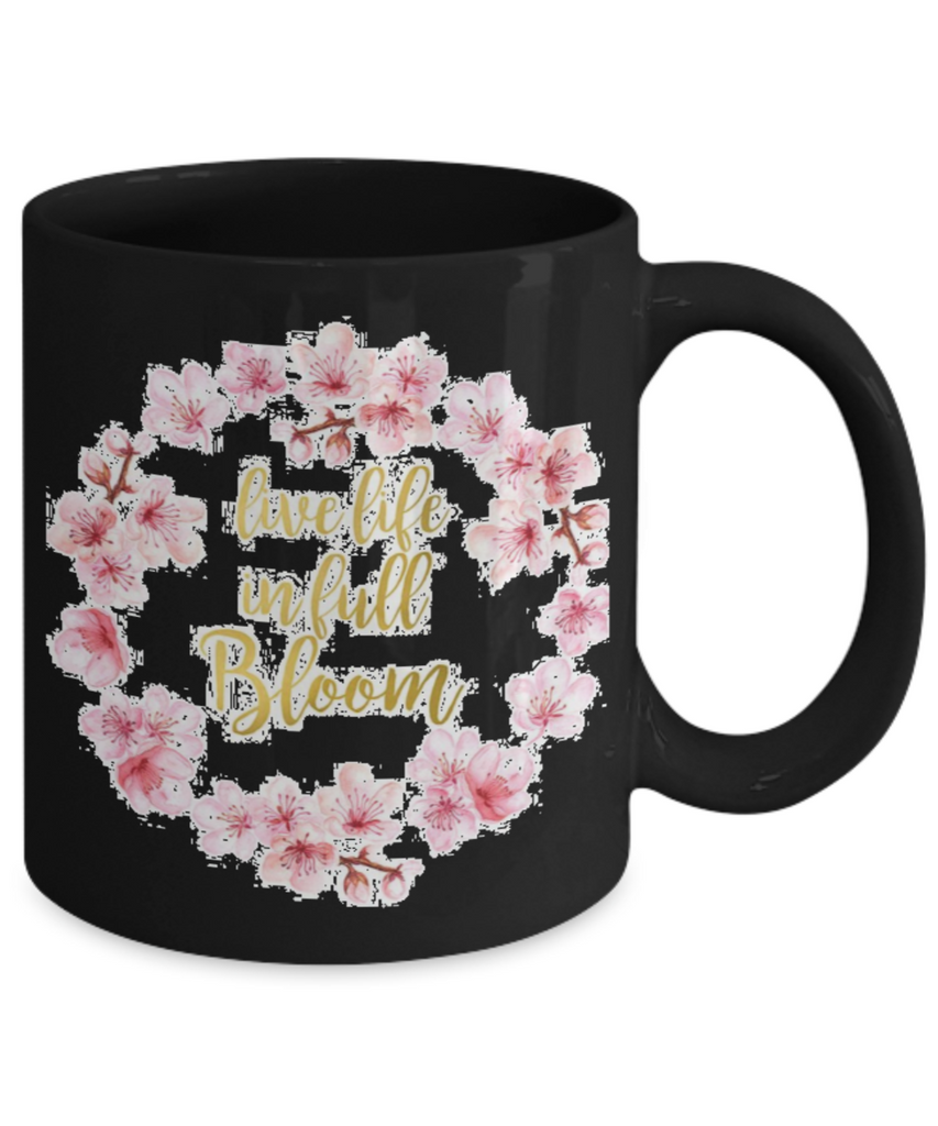 Scripture mugs for women , Live life in full bloom - Black Coffee Mug Tea Cup 11 oz Gift
