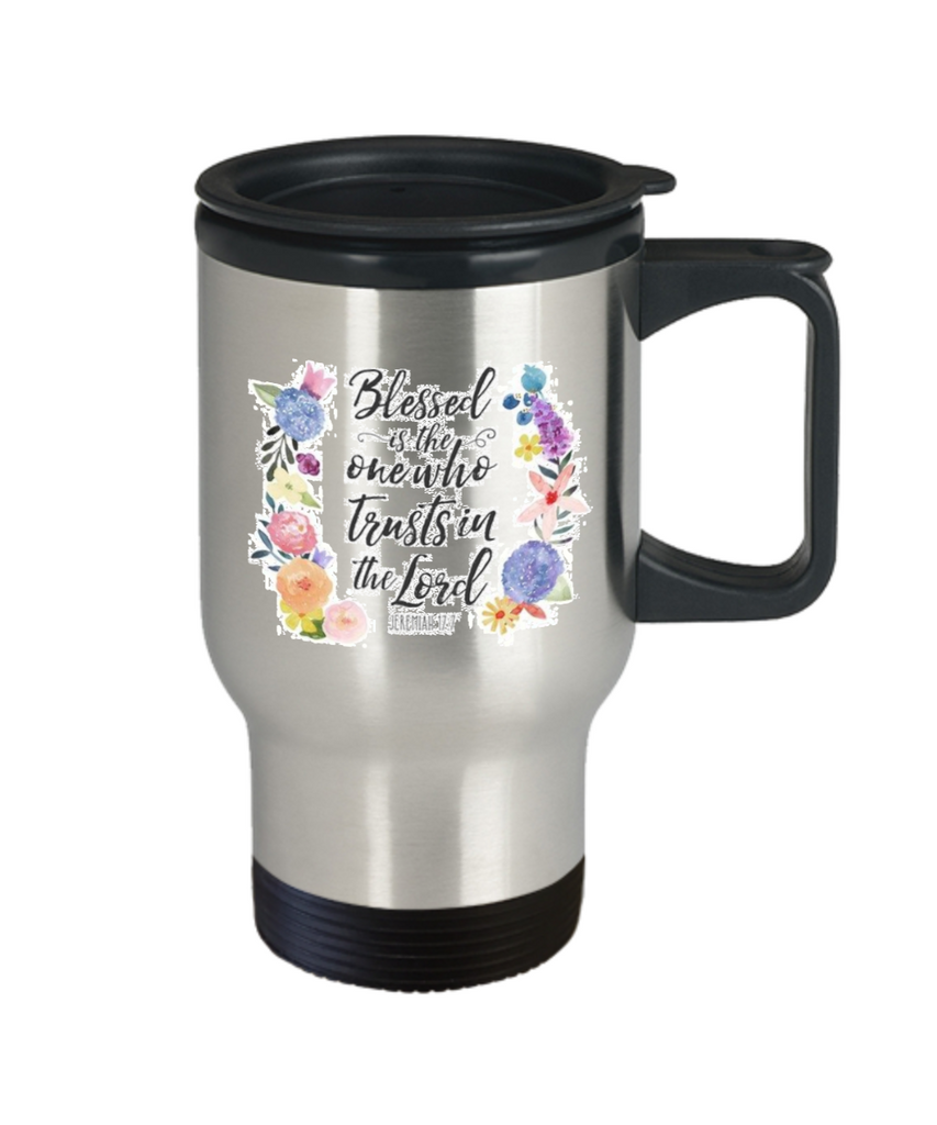 Bible gifts quotes mugs , Blessed is one who trusts in lord - Stainless Steel Travel Insulated Tumblers Mug 14 oz - Great Gift