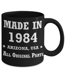 35th birthday gifts for women - Made in 1984 All Original Parts Arizona - Best 35th Birthday Gifts for family Ceramic Cup Black, Funny Mugs Gift Ideas 11 Oz