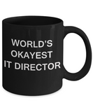 Gift for It Director - World's Okayest It Director - Birthday Gifts Ceramic Cup Black, Funny Mugs Gift Ideas 11 Oz