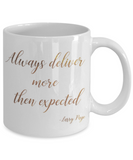 Motivational mugs for women , Always deliver more than expected - White Coffee Mug Tea Cup 11 oz Gift