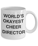 Cheer Director Gifts - World's Okayest Cheer Director - Birthday Gifts Ceramic Cup White, Funny Mugs Gift Ideas 11 Oz