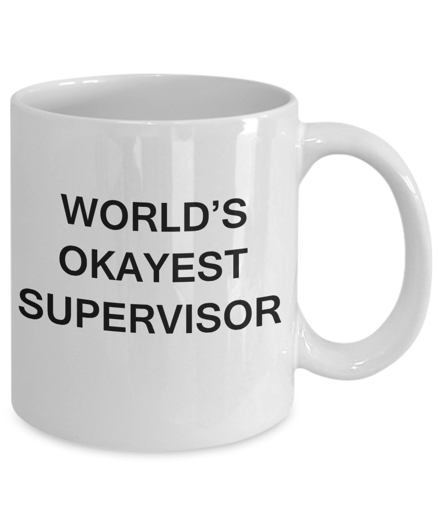 World's Okayest Supervisor - White Porcelain Coffee Cup,Premium 11 oz Funny Mugs White coffee cup Gifts Ideas