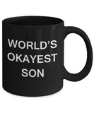 World's Okayest Son - Black Porcelain Coffee Cup,Premium 11 oz Funny Mugs Black coffee cup Gifts Ideas
