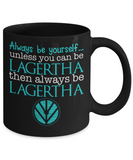Always be Lagertha - Black Coffee Mug Porcelain Tea Cup 11 oz - Great Gift