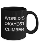 World's Okayest Climber - Black Porcelain Coffee Cup,Premium 11 oz Funny Mugs Black coffee cup Gifts Ideas
