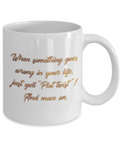Motivational mugs for women , Plot twist and Move on - White Coffee Mug Tea Cup 11 oz Gift