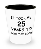 Epresso shot glasses - It Took Me 25 Years To Look This Good - Shot Glass Premium Gifts Ideas