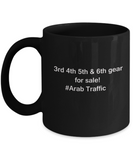 3rd 4th 5th & 6th Gear for Sale! Arab Traffic Black mugs for Car lovers and Driving city traffic - Funny Christmas Kids Gifts - Porcelain Funny Black Coffee Mug , Best Office Tea Mug & Birthday Gag Gifts 11 oz